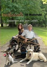 """Buchcover von """"Entfesselt im Rollstuhl - Gedanken aus dem Leben"""""""
